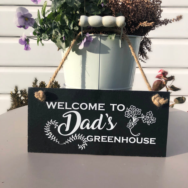 Welcome to Dad's greenhouse slate sign - Lilybels