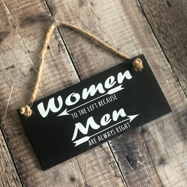 Funny bathroom sign, ' Women to the left as men are always right', Funny bathroom decor, Hanging slate sign - Lilybels
