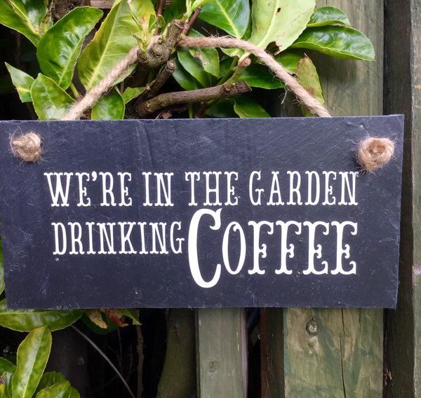 In the garden drinking coffee sign - Lilybels