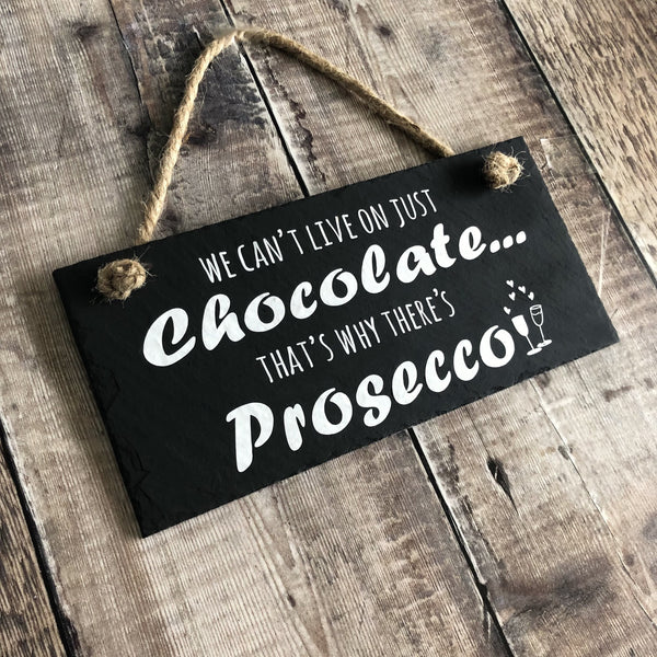 Prosecco sign 'We can't live on just chocolate, that's why there's Prosecco' - Lilybels