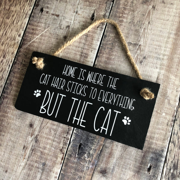 Cat lover gift - Hair sticks to everything but the cat slate sign - Lilybels