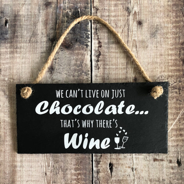 Chocolate lover sign 'We can't live on just chocolate, that's why there's wine' - Lilybels