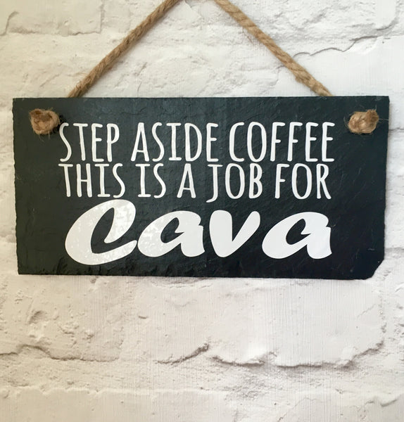 'Step aside coffee, this is a job for Cava' slate sign - Lilybels