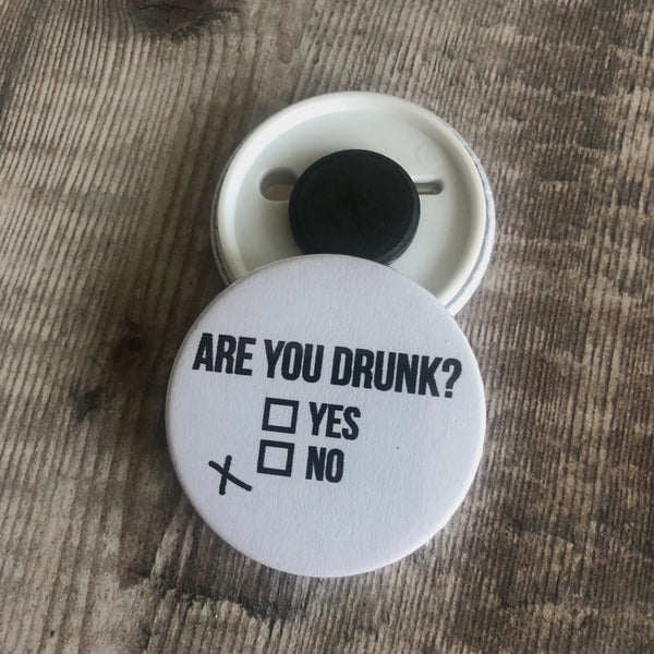 Are you drunk? Funny 44mm fridge magnet - Lilybels