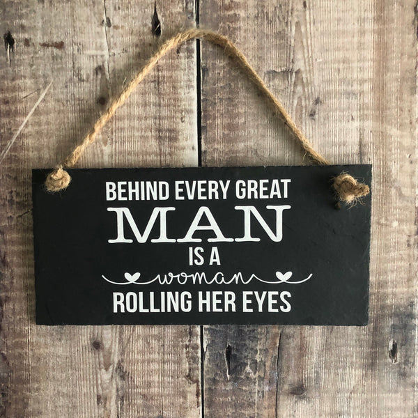 Funny husband sign - Behind every great man is a woman rolling her eyes - Lilybels