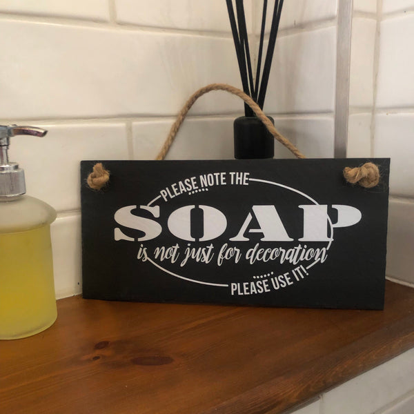 Bathroom slate  sign 'The soap is not for decoration, please use it. The perfect sign for your toile/bathroom or restroom to remind everyone to wash their hands.