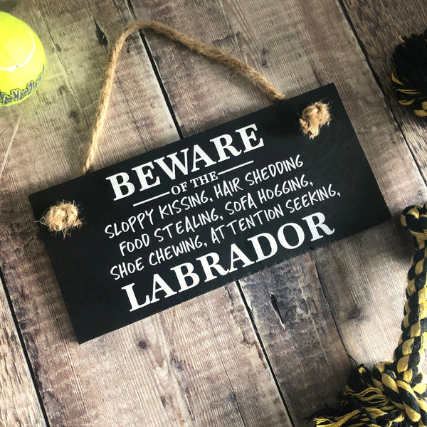 Labrador  - Beware of the Labrador  funny sign - Lilybels