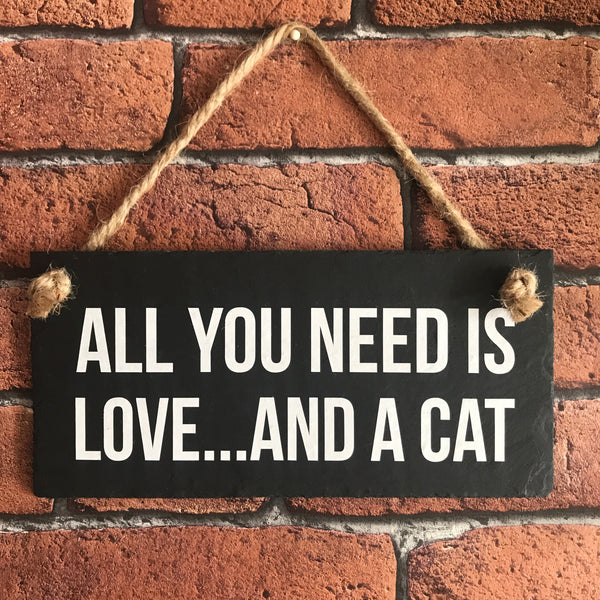 All you need is love and a cat slate sign