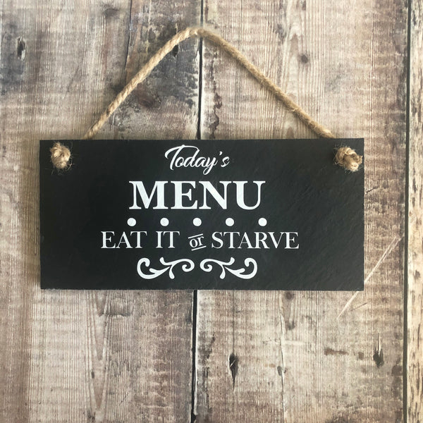 Kitchen sign - Today's menu, eat it or starve - Lilybels