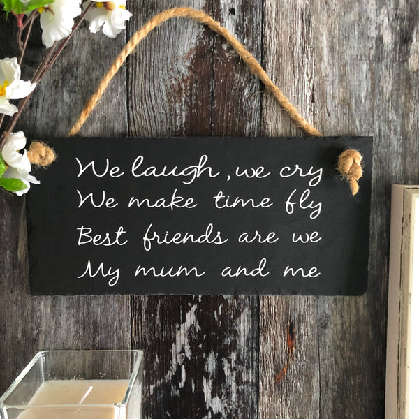 Mum quote sign -Best friends - Mum and Me - Lilybels