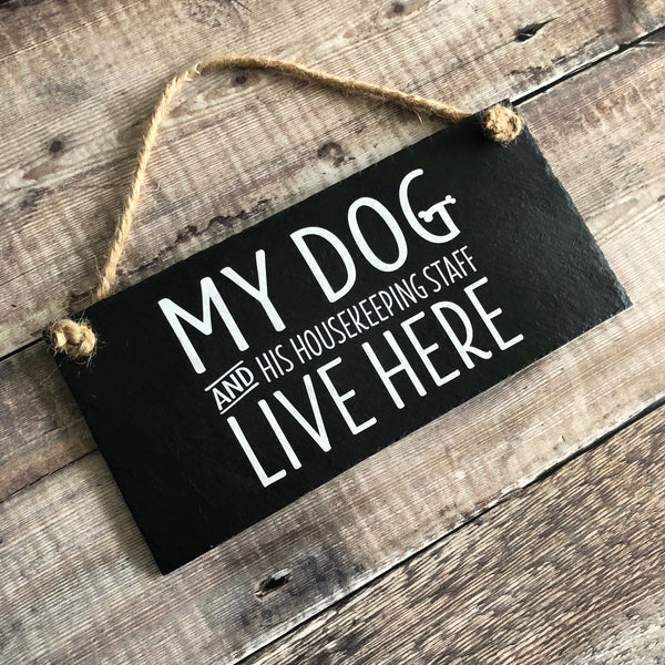 Dog and Housekeeping staff live here sign - Lilybels