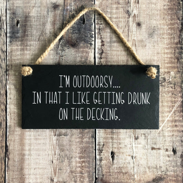 I am outdoorsy.... I get drunk on the decking - Lilybels
