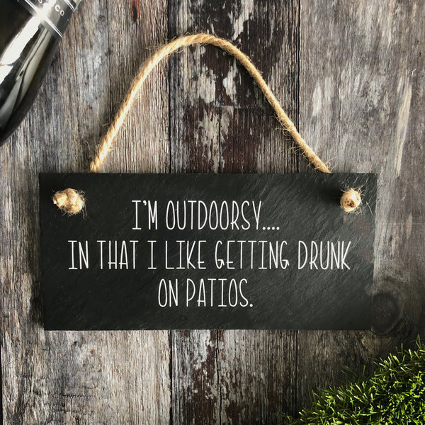I am outdoorsy.... I get drunk on patios - Lilybels