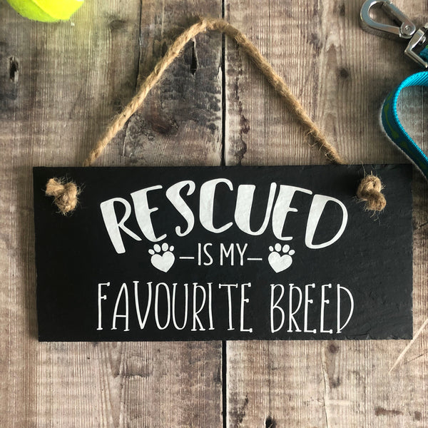 Rescue Dog sign - Rescued is my favourite breed - Lilybels