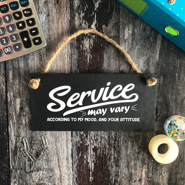 Funny customer service sign - Service may vary