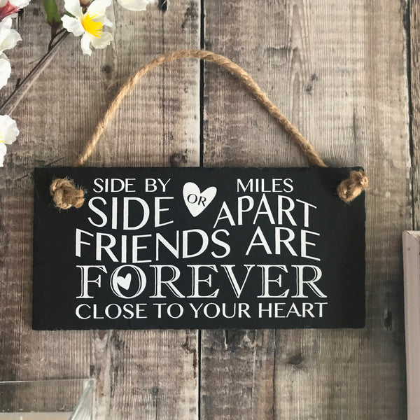 7cc7366f3b0f3 Friendship quote sign - Side by Side or Miles apart slate sign