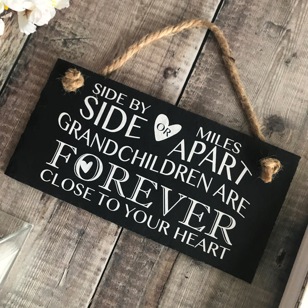 Grandchildren quote sign - Side by Side or Miles apart slate sign