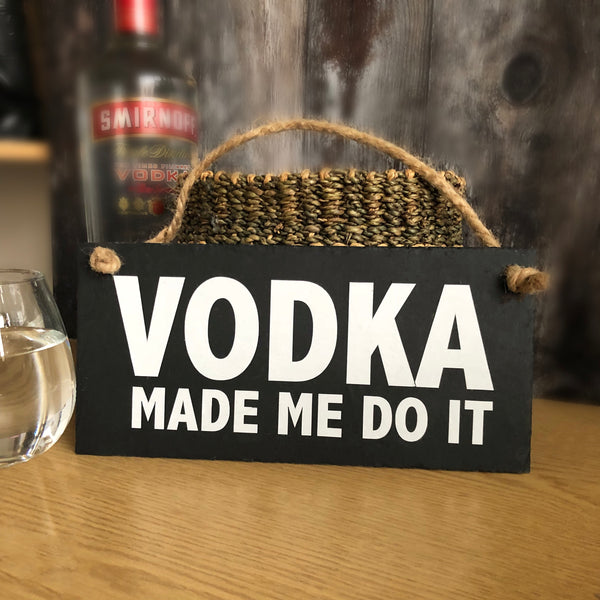 Vodka made me do it - Vodka home bar sign - Lilybels