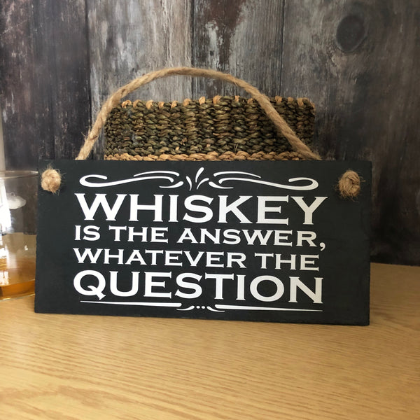 Whiskey bar decor, Whiskey is the answer slate sign - Lilybels
