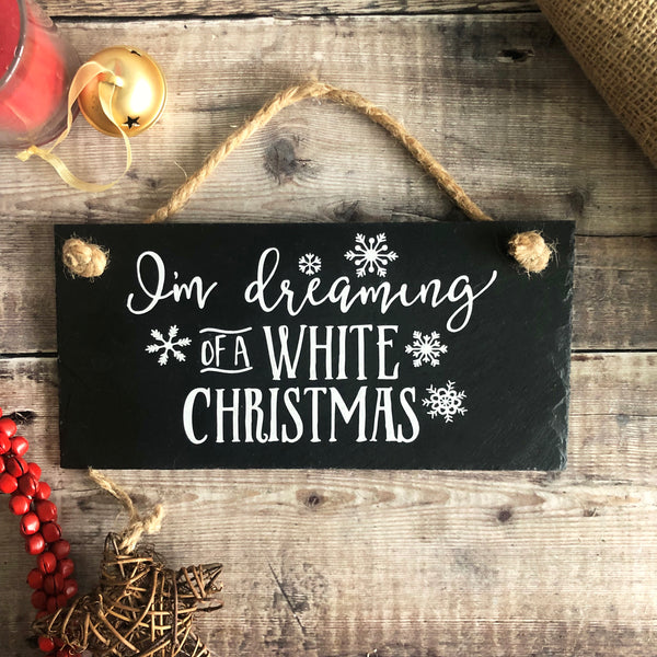 I'm dreaming of a white christmas - Christmas slate sign - Lilybels