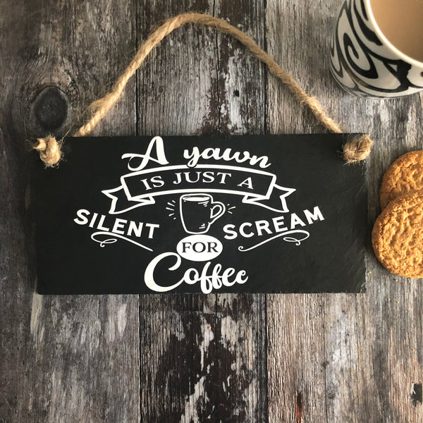 Funny coffee sign - A Yawn is a silent scream for coffee - Lilybels