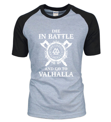 Die In Battle and go to Valhalla T-Shirt