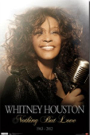 Whitney Houston - Nothing But Love (22x34) - MUS56006