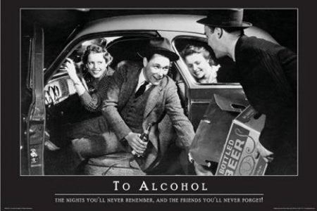 To Alcohol Nights You'll Never Remember (24x36) - HMR31030