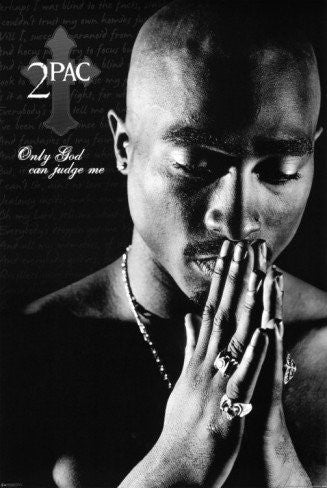Tupac Shakur - Only God Can Judge Me (24x36) - MUS55998