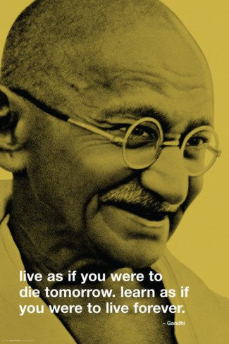 "Gandhi - ""Live as if..."" (24x36) - ISP00097"