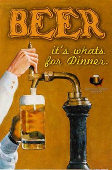 Beer Its whats for Dinner (24x36) - POT35405