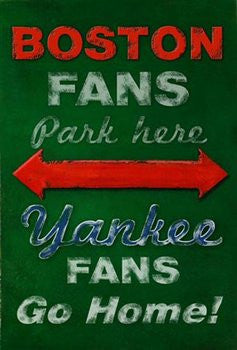 Boston Fans - Yankee Fans Go Home (24x36) - SPT36407