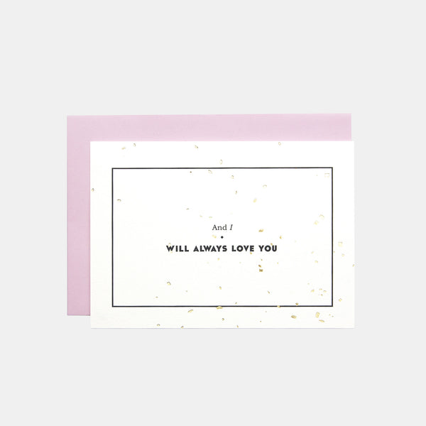 I Will Always Love You Valentine's Card
