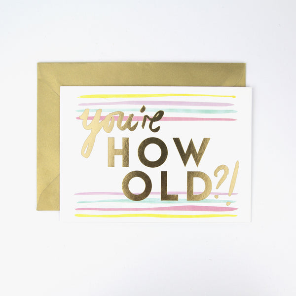 You're How Old?! Card