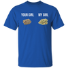 Your Girl My Girl T-Shirt