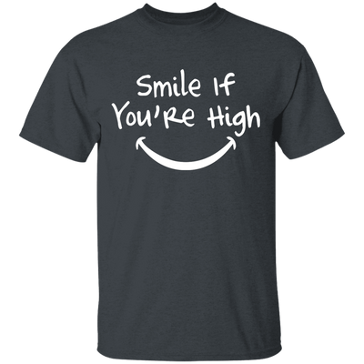 Smile If You Are High T-Shirt