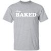 Always Baked T-Shirt
