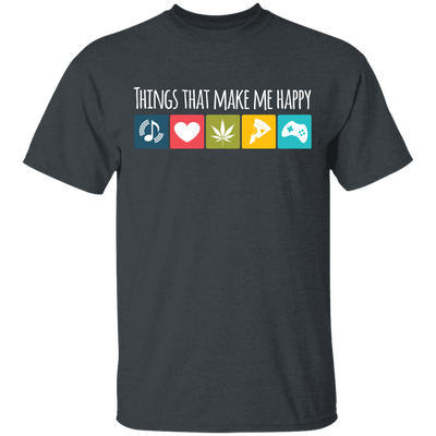 Things That Make Me Happy T-Shirt