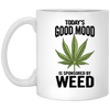 Today's Good Mood is Sponsored By Weed 11 oz. White Mug