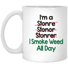 I Smoke Weed All Day 11 oz. White Mug