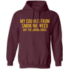 My Cough is from Smoking Weed not coronavirus Hoodie