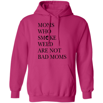 Moms Who Smoke Weed Are Not Bad Moms Hoodie