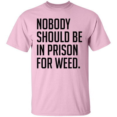 Nobody Should Be In Prison For Weed T-Shirt