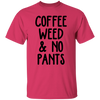 COFFEE WEED NO PANTS T-Shirt