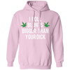 I Roll Blunts Bigger Than Your Dick Pullover Hoodie