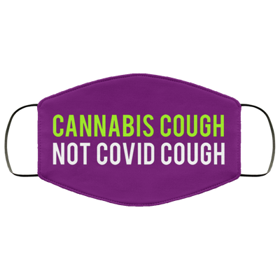 Cannabis Cough Not Covid Cough Face Mask