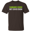 Cannabis Cough Not Covid T-Shirt