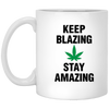 Keep Blazing Stay Amazing 11 oz. White Mug