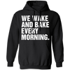 Wake And Bake Pullover Hoodie
