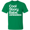 Cool Story Babe Roll Me A Blunt T-Shirt